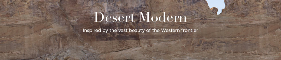 Desert Modern: Inspired by the vast beauty of the Western frontier
