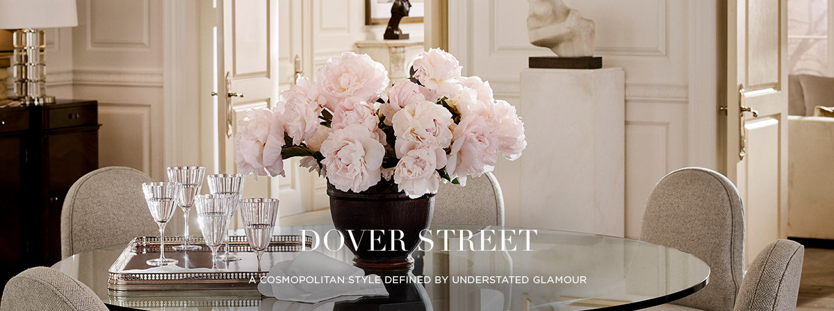 DOVER STREET A cosmopolitan style defined by understated glamour